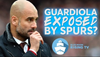Pep Guardiola exposed by Spurs?