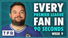 Every Premier League Fan in 90 Seconds!